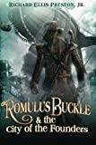 img - for Romulus Buckle & the City of the Founders (The Chronicles of the Pneumatic Zeppelin) book / textbook / text book