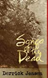 Songs of the Dead (Flashpoint Press) (1604860448) by Jensen, Derrick
