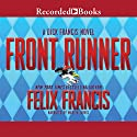 Front Runner: A Dick Francis Novel Audiobook by Felix Francis Narrated by Martin Jarvis