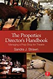 img - for The Properties Director's Handbook: Managing a Prop Shop for Theatre book / textbook / text book