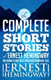 Complete Short Stories Of Ernest Hemingway: The Finca Vigia Edition