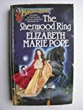 The Sherwood Ring (Magicquest, No 16) (0441761119) by Pope, Elizabeth Marie