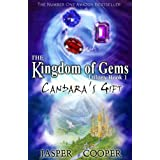 Candara&#39;s Gift: Book 1 in The Kingdom of Gems Trilogy (a childrens book for age 9/10/11/12/13/14)by Jasper Cooper