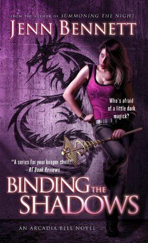 Binding the Shadows (Arcadia Bell) by Jenn Bennett