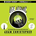 The Age Atomic (       UNABRIDGED) by Adam Christopher Narrated by Phil Gigante