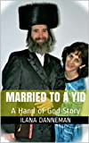 Married to a YID: A Hand of God Story
