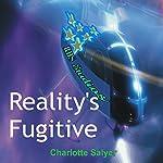 Reality's Fugitive | Charlotte Salyer