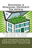BUILD A WINNING PROPERTY TAX APPEAL: HOW TO ADJUST FOR DIFFERENCES & FINALIZE TRUE MARKET VALUE