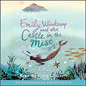 Emily Windsnap and the Castle in the Mist Hörbuch
