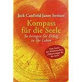 """Kompass f�r die Seele: So bringen Sie Erfolg in Ihr Lebenvon """"Jack Canfield"""""""