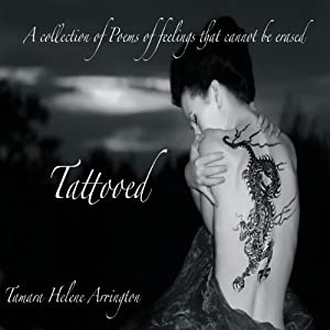 Tattooed: A Collection of Poems of Feelings That Cannot Be Erased | [Tamara Helene Arrington]
