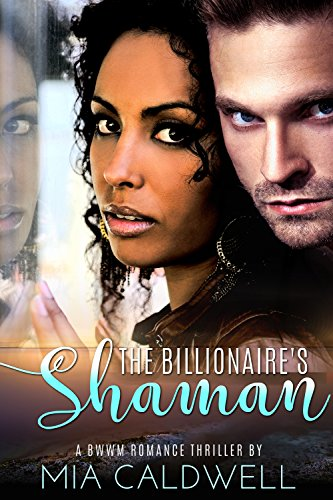 The Billionaire's Shaman: A page-turning BWWM Romantic Suspense Thriller (Mounty Police)