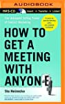 How to Get a Meeting with Anyone: The...