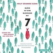Glück ist eine Gleichung mit 7 (       gekürzt) von Holly Goldberg Sloan Gesprochen von: Jodie Ahlborn, Jörg Pohl