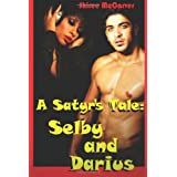 A Satyr's Tale: Selby and Darius ~ Shiree McCarver