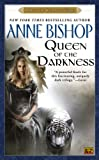Queen of the Darkness (0451456734) by Anne Bishop