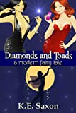 Diamonds and Toads: A Modern Fairy Tale (Sizzling Romantic Comedy/Fantasy Romance)