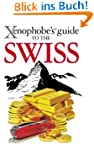 The Xenophobe's Guide to the Swiss (X...