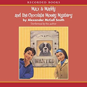 Max & Maddy and the Chocolate Money Mystery | [Alexander McCall Smith]