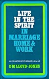 Life in the Spirit in Marriage, Home and Work: Ephesians 5: 18 to 6: 9