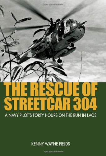 Rescue of Streetcar 304: A Navy Pilot's Forty Hours on the Run in Laos (Ausa)