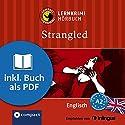 Strangled (Compact Lernkrimi Hörbuch): Englisch - Niveau A2 Hörbuch von Alison Romer Gesprochen von: Liz Smith