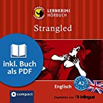 Strangled (Compact Lernkrimi Hörbuch): Englisch - Niveau A2
