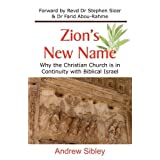 Zion's New Name: Why the Christian Church is in Continuity with Biblical Israelby Farid Abou-Rahme