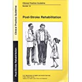 Post-Stroke Rehabilitation: Clinical Practice Guideline