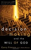 img - for Decision Making and the Will of God: A Biblical Alternative to the Traditional View book / textbook / text book