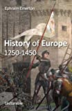 img - for History of Europe, 1250-1450 book / textbook / text book