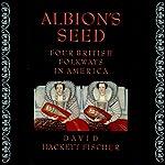 Albion's Seed: Four British Folkways in America, Vol. 1 | David Hackett Fischer