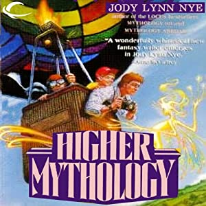 Higher Mythology: Mythology, Book 3 | [Jody Lynn Nye]