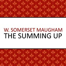The Summing Up (       UNABRIDGED) by W Somerset Maugham Narrated by Andrew Wincott