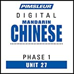 Chinese (Man) Phase 1, Unit 27: Learn to Speak and Understand Mandarin Chinese with Pimsleur Language Programs |  Pimsleur