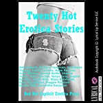 Twenty Hot Erotica Stories: Twenty Explicit Erotica Stories | Stacy Reinhardt,Samantha Sampson,Nycole Folk,Maggie Fremont,Kate Youngblood,Tanya Tung
