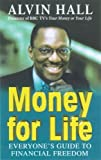 Money for Life: Everyone's Guide to Financial Freedom