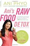 Ani Phyo Ani's Super-Charged Detox [previously published as Ani's 15-Day Fat Blast]