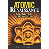 Atomic Renaissance: American Women Mystery Writers of the 1940s and 1950s ~ Jeffrey Marks