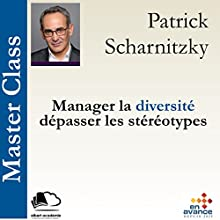 Manager la diversité, dépasser les stéréotypes (Master Class) | Livre audio Auteur(s) : Patrick Scharnitzky Narrateur(s) : Patrick Scharnitzky