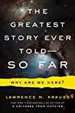 img - for The Greatest Story Ever Told--So Far: Why Are We Here? book / textbook / text book