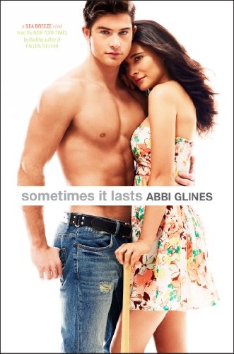 Sometimes It Lasts (Sea Breeze) by Abbi Glines