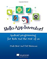 Hello App Inventor!: Android programming for kids and the rest of us Front Cover