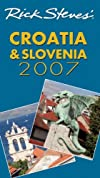 Rick Steves' Croatia and Slovenia 2007 (Rick Steves)