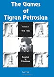 The Games of Tigran Petrosian Volume 1 1942-1965