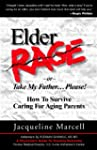 Elder Rage, or Take My Father... Plea...