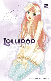 Lollipop, tome 5 par Rikako Iketani