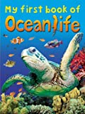 Allison Howard My First Book of Ocean Life (My First Book of... (Ticktock Media))