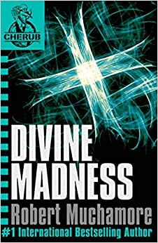 CHERUB 5: Divine Madness: Amazon.co.uk: Robert Muchamore ...