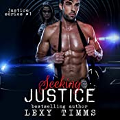Seeking Justice: Justice Series, Book 1 | Lexy Timms